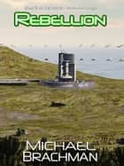 Rebellion - Book 2 of The Rome's Revolution Saga ebook by Michael Brachman