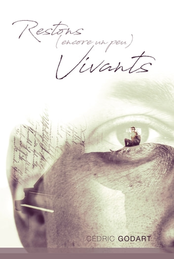 Restons (encore un peu) vivants ebook by Cédric Godart