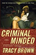 Criminal Minded ebook by Tracy Brown