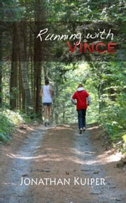 Running With Vince - The Vincent Chronicles, #1 ebook by Jonathan Kuiper
