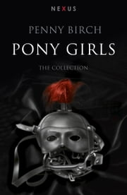 The Pony Girl Collection ebook by Penny Birch