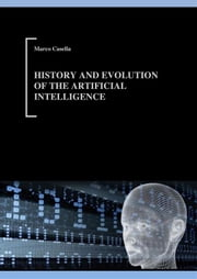 History and evolution of Artificial Intelligence ebook by Marco Casella