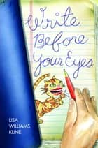 Write Before Your Eyes ebook by Lisa Williams Kline