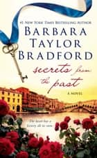 Secrets from the Past ebook by Barbara Taylor Bradford