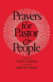 Prayers for Pastor and People ebook by Carl G. Carlozzi,John B. Coburn