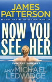 Now You See Her eBook by James Patterson