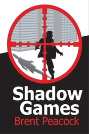 Shadow Games ebook by Brent Peacock