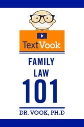 Family Law 101: The TextVook ebook by Dr. Vook Ph.D