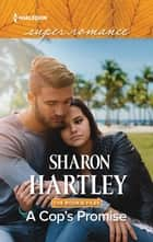 A Cop's Promise ebook by Sharon Hartley