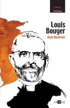 Louis Bouyer ebook by Jean Duchesne