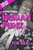 Human Punk For Real - An Autobiography [English Edition] ebook by