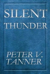 Silent Thunder ebook by Peter Tanner
