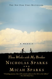 Three Weeks with My Brother ebook by Nicholas Sparks,Micah Sparks