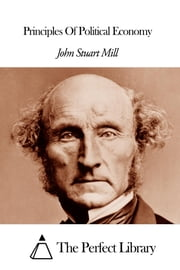 Principles Of Political Economy ebook by John Stuart Mill