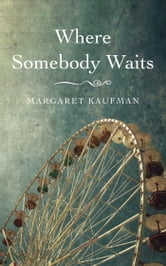 Where Somebody Waits ebook by Margaret Kaufman