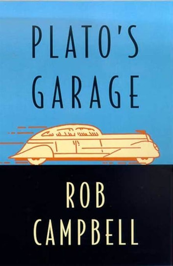 Plato's Garage ebook by Rob Campbell