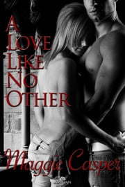 A Love Like No Other ebook by Maggie Casper