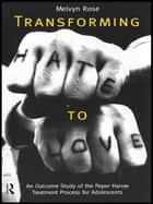 Transforming Hate to Love ebook by Melvyn Rose