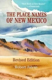The Place Names of New Mexico ebook by Robert Julyan