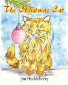 The Christmas Cat ebook by Jim Huckleberry