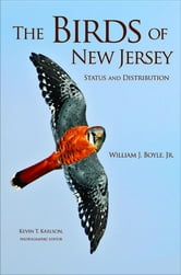The Birds of New Jersey - Status and Distribution ebook by William J. Boyle Jr.