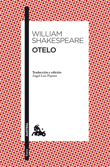 Otelo - Traducción y edición de Ángel-Luis Pujante ebook by William Shakespeare