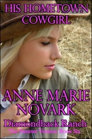 His Hometown Cowgirl (Sweeter Version) ebook by Anne Marie Novark