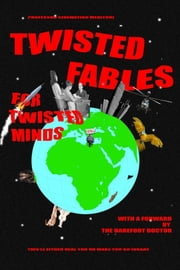 Twisted Fables for Twisted Minds - This'll either heal you or make you go insane ebook by Cinematiko Meditori
