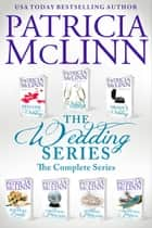 The Wedding Series: The Complete Series - Books 1-7 ebook by Patricia McLinn