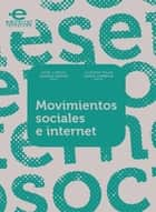 Movimientos sociales e internet ebook by Varios, Autores