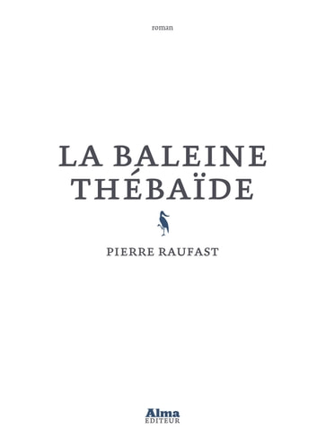 La baleine thébaïde ebook by Pierre Raufast