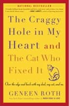 The Craggy Hole in My Heart and the Cat Who Fixed It ebook by Geneen Roth