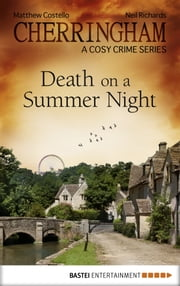 Cherringham - Death on a Summer Night - A Cosy Crime Series ebook by Matthew Costello,Neil Richards