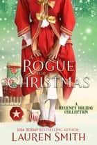 A Rogue for Christmas: A Regency Holiday Collection ebook by Lauren Smith