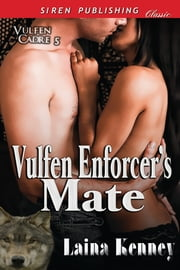 Vulfen Enforcer's Mate ebook by Laina Kenney