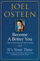 It's Your Time and Become a Better You Boxed Set ebook by Joel Osteen