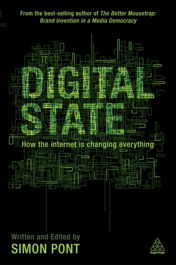 Digital State - How the Internet is Changing Everything ebook by Simon Pont