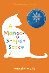 A Mango-Shaped Space ebook by Wendy Mass