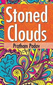 Stoned Clouds ebook by Pratham Padav