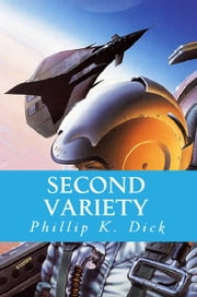 Second Variety ebook by Phillip K. Dick
