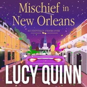 Mischief in New Orleans audiobook by Lucy Quinn