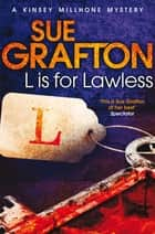 L is for Lawless eBook by Sue Grafton