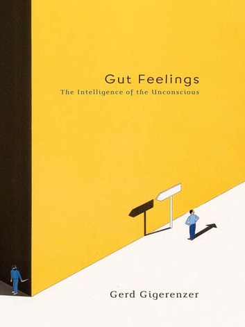 Gut Feelings - The Intelligence of the Unconscious ebook by Gerd Gigerenzer
