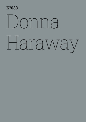 "Donna Haraway - ""SF Spekulative Fabulation und String-Figuren (dOCUMENTA (13): 100 Notes - 100 Thoughts, 100 Notizen - 100 Gedanken # 033)"" ebook by Haraway Donna"
