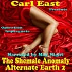 Shemale Anomaly, The - Alternate Earth 2 audiobook by
