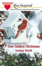 One Golden Christmas ebook by Lenora Worth