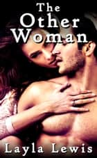 The Other Woman ebook by Layla Lewis