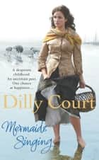 Mermaids Singing ebook by Dilly Court