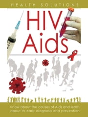 Health Solutions - HIV/AIDS ebook by Dr. Savitri Ramaiah