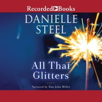 All That Glitters lydbok by Danielle Steel, Dan John Miller